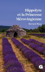 Vente Livre Numérique : Hippolyte et la Princesse Mérovingienne  - Bernard Roux