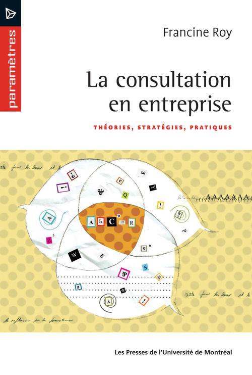 La consultation en entreprise ; théorie, stratégies, pratiques