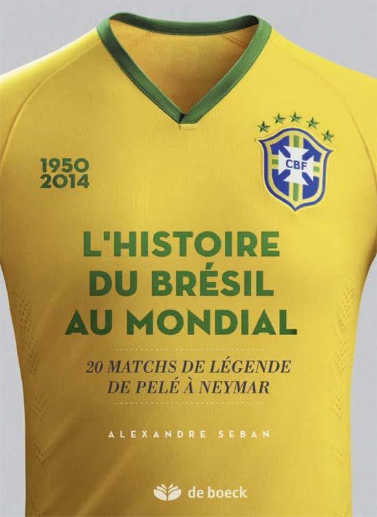 L'histoire du Brésil au mondial ; 20 matchs de légende de Pelé à Neymar