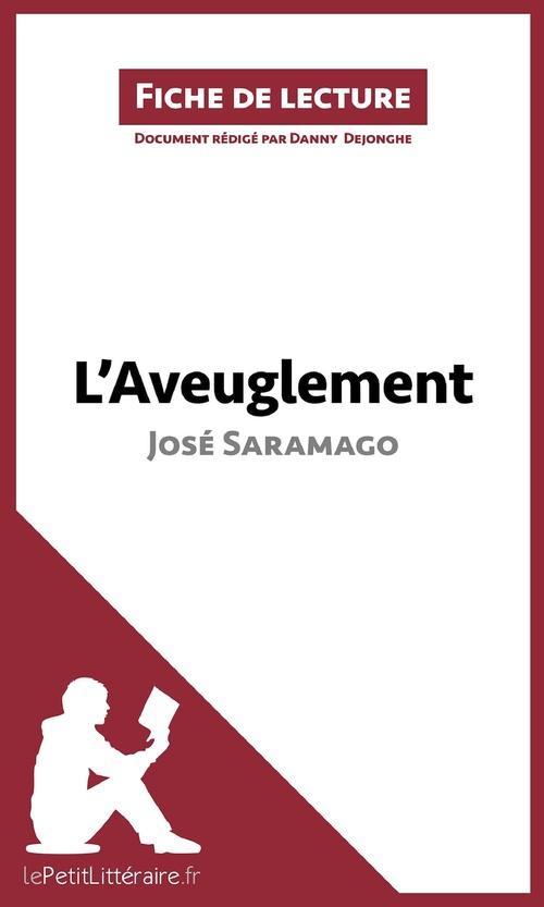 Fiche de lecture ; l'aveuglement de José Saramago ; analyse complète de l'oeuvre et résumé