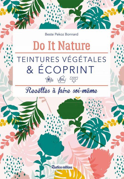 teintures végétales & écoprint ; recettes à faire soi-même