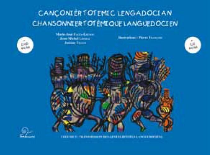 Cançonièr totemic lengadocian ; chansonnier totémique languedocien