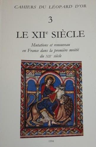 Le XIIe siècle ; mutations et renouveau en France dans la première moitié du XIIe siècle
