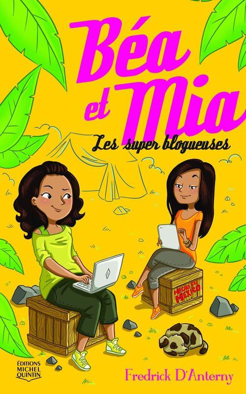 Béa et Mia T.1 ; les super blogueuses