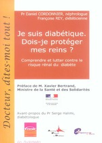 Vente EBooks : Je suis diabétique. Dois-je protéger mes reins ?  - Françoise Rey - Daniel Cordonnier