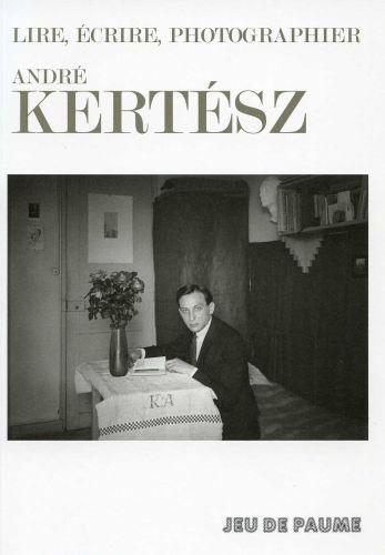 André Kertész / Emile Zola ; lire, écrire, photographier