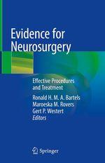 Evidence for Neurosurgery  - Ronald H. M. A. Bartels - Maroeska M. Rovers - Gert P. Westert