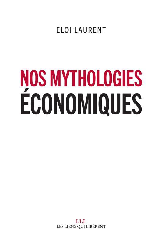 NOS MYTHOLOGIES ECONOMIQUES