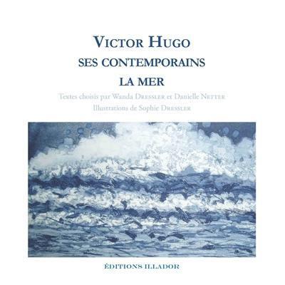Victor Hugo, ses contemporains, la mer