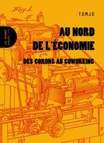 Couverture de Nord De L'Economie (Au) - Des Corons Au Coworking