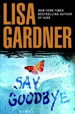 Vente Livre Numérique : Say Goodbye  - Lisa Gardner