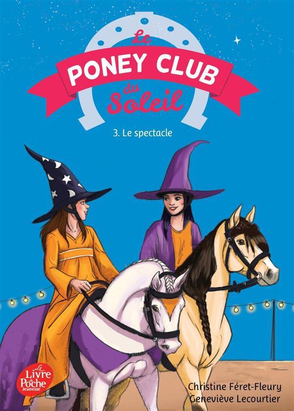 Le poney club du soleil t.3 ; le spectacle