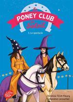 Vente Livre Numérique : Le Poney Club du Soleil - Tome 3 - Le spectacle  - Geneviève LECOURTIER - Christine Féret-Fleury
