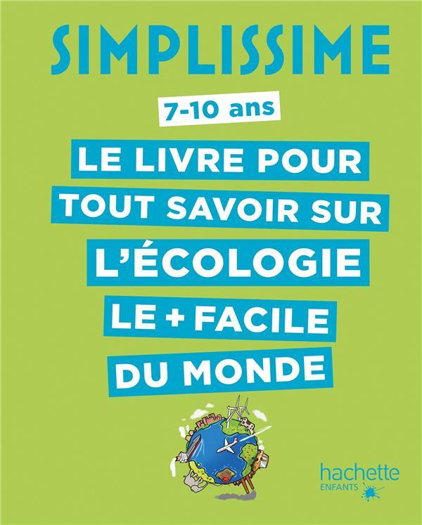Simplissime ; le livre pour tout savoir sur l'écologie le + facile du monde
