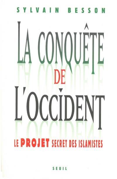 La conquête de l'Occident ; le projet secret des islamistes
