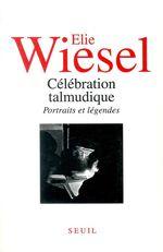 Vente EBooks : Célébration talmudique. Portraits et légendes  - Élie Wiesel