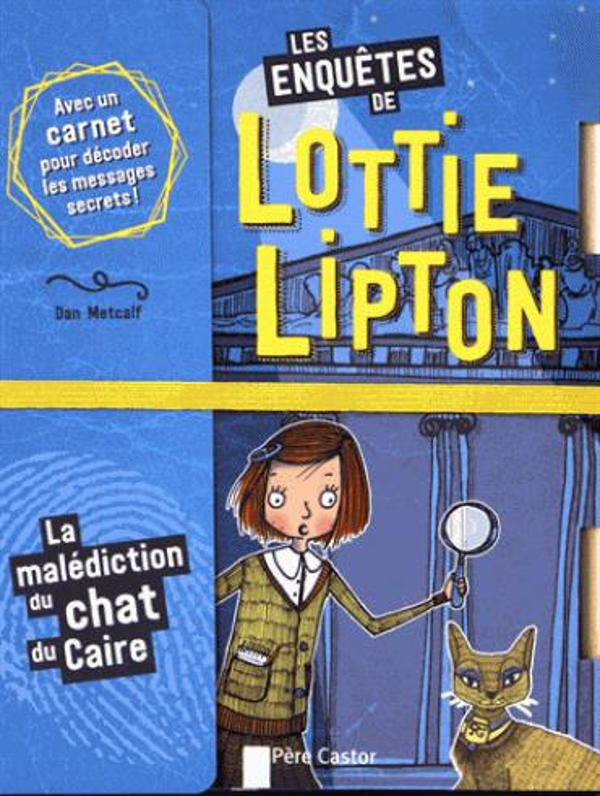 Les enquêtes de Lottie Lipton T.2 ; la malédiction du chat du Caire