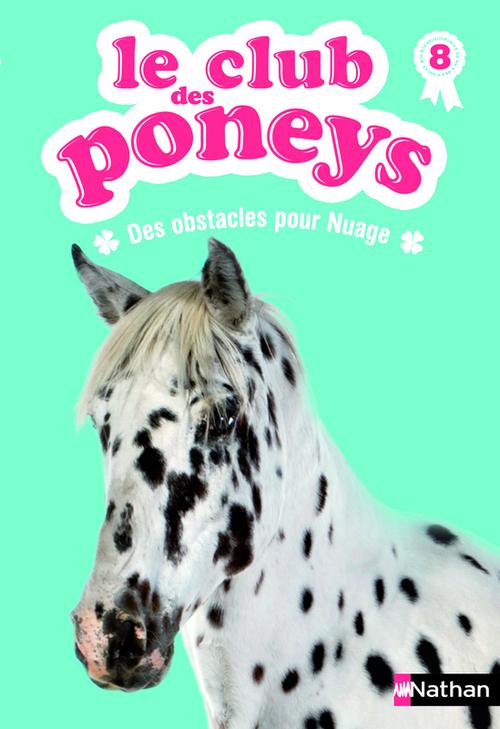 Le club des poneys t.8 ; des obstacles pour Nuage