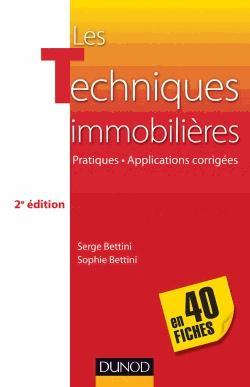 Les techniques immobilières en 40 fiches ; pratiques et applications corrigées (2e édition)