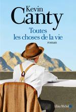 Toutes les choses de la vie  - Kevin Canty - Kevin Canty