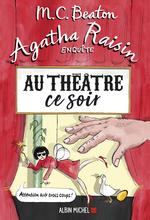 Vente Livre Numérique : Agatha Raisin enquête T.25 ; au théâtre ce soir  - M.C. Beaton