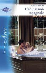Vente EBooks : Une passion espagnole (Harlequin Azur)  - Jennie Lucas