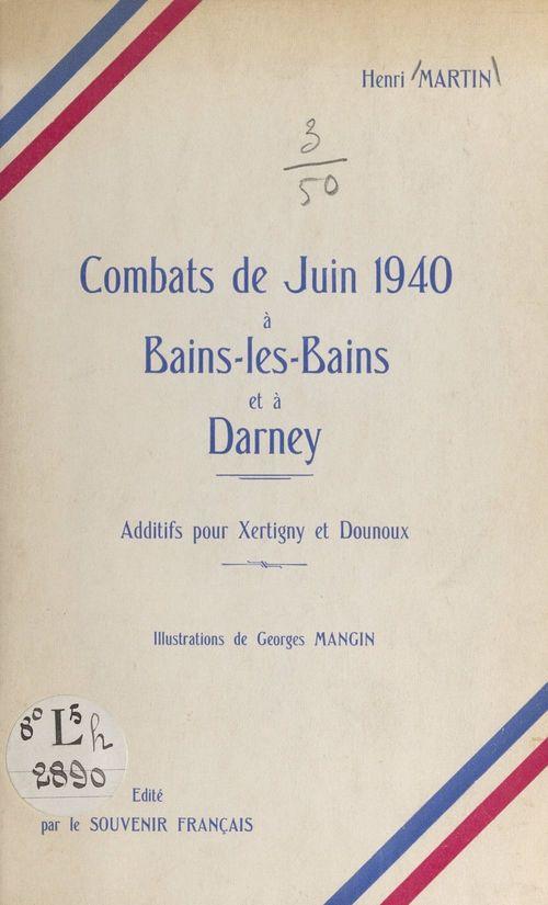Combats de juin 1940, à Bains-les-Bains et à Darney  - Henri MARTIN