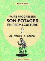 Couverture de Faire Progresser Son Potager En Permaculture - Acte 2