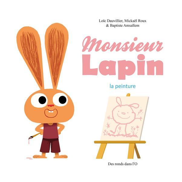 Monsieur Lapin t.4 ; la peinture