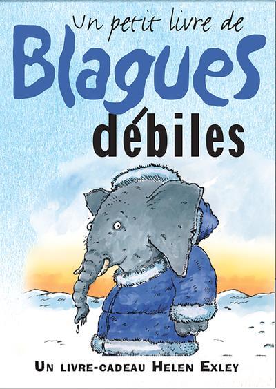 BLAGUES DEBILES