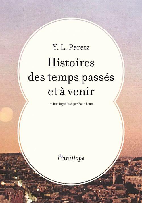 Histoires des temps passés et à venir