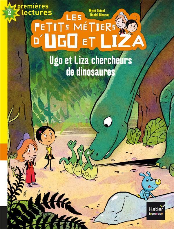 LES PETITS METIERS D'UGO ET LIZA ; Ugo et Liza chercheurs de dinosaures