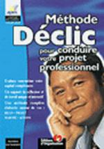 Couverture de Declic : la methode pour trouver un emploi ; bilan, projet, marche, action