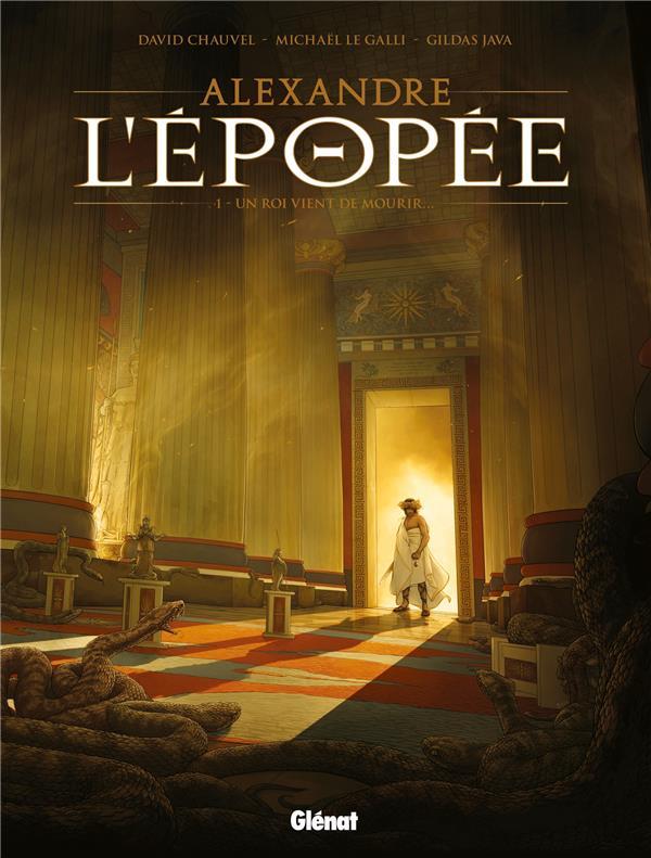 Alexandre - l'épopée t.1 ; un roi vient de mourir