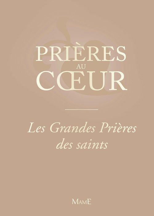 PRIERES AU COEUR ; les grandes prières des saints