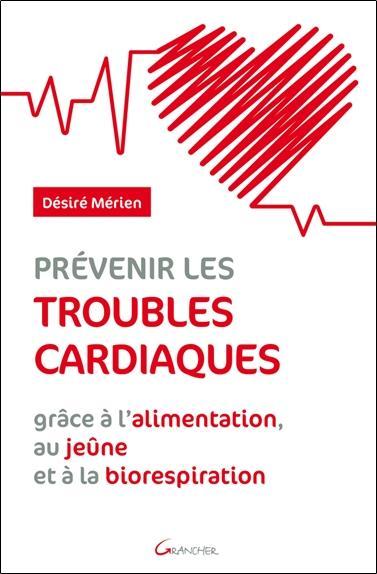 Prévenir les troubles cardiaques grâce à l'alimentation, au jeune et à la biorespiration