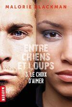 Vente EBooks : Entre chiens et loups, Tome 03  - Amélie SARN - Malorie Blackman