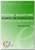 Système budgétaire ; écarts rétrospectifs et tableaux de bord prospectifs  - Jean-Guy Degos
