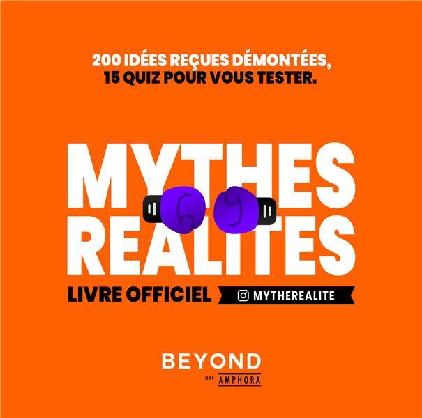 Mythes réalités, livre officiel ; 200 idées reçues démontées, 5 quiz pour vous tester