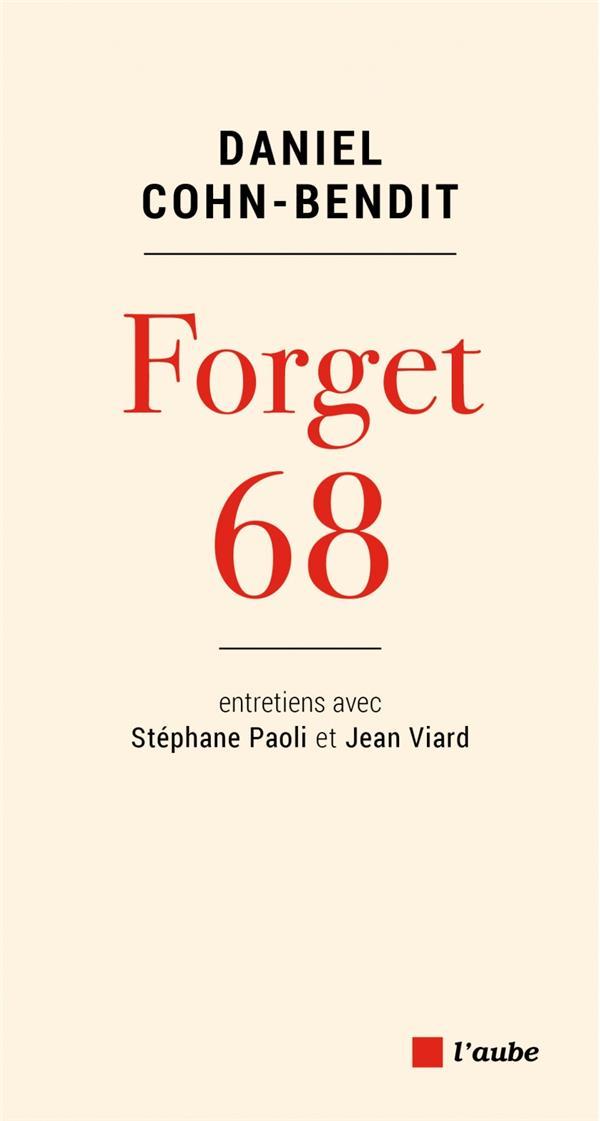 Forget 68 ; entretiens avec Stéphane Paoli et Jean Viard