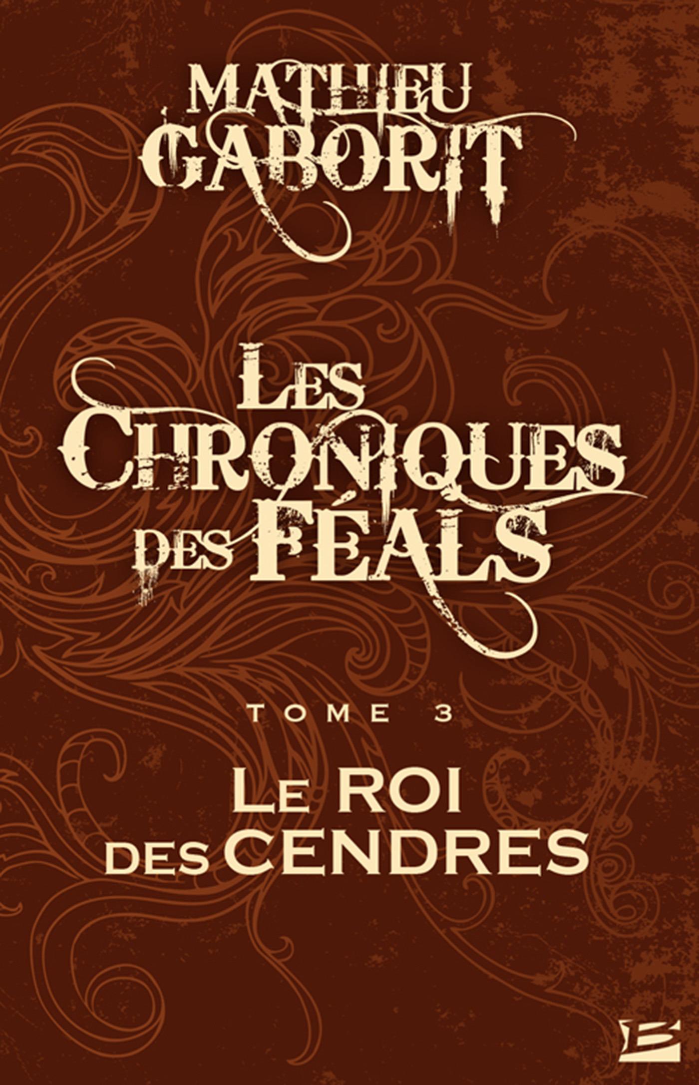 Les chroniques des feals t.3 ; roi des cendres