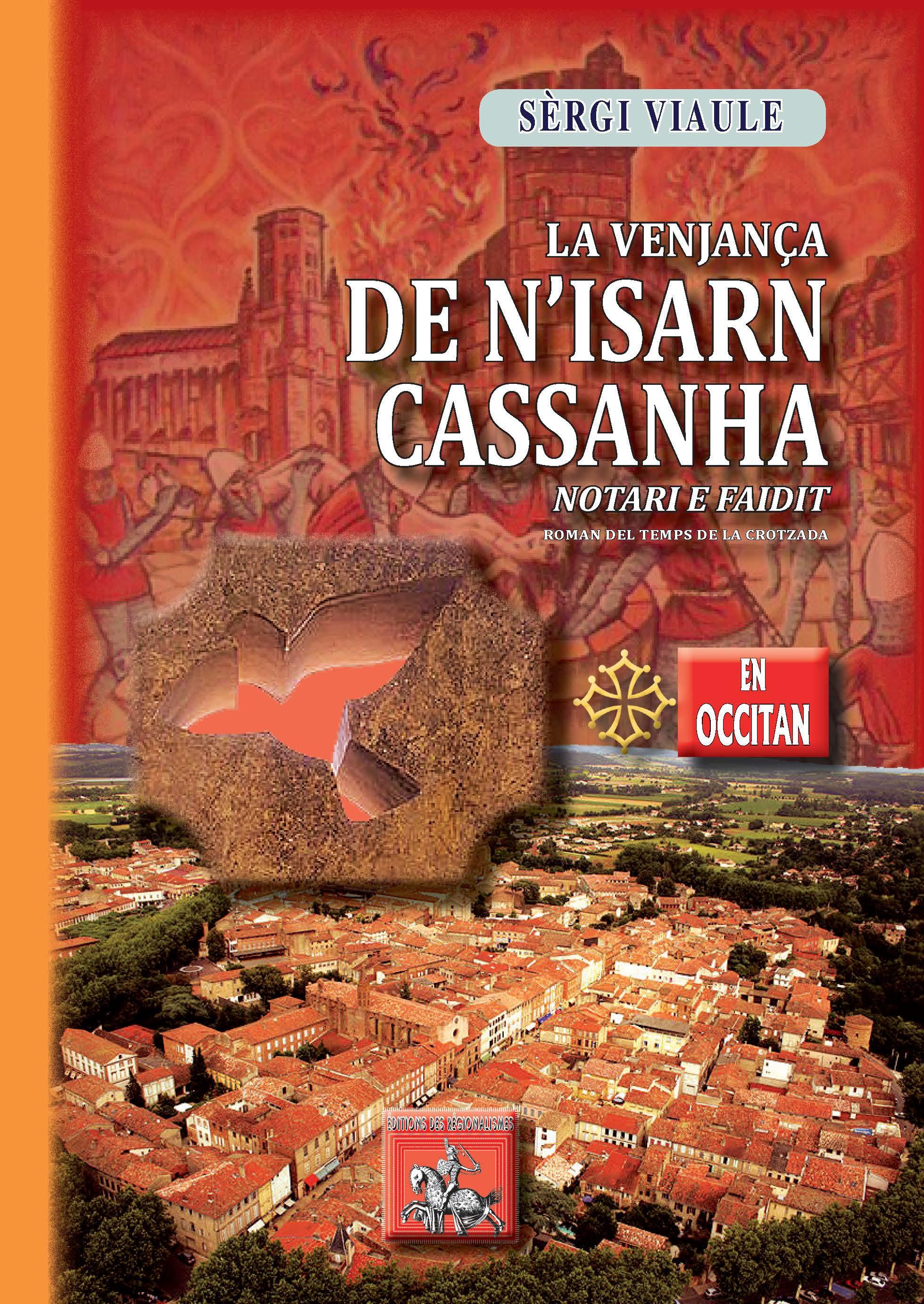 La venjança de N'Isarn Cassanha, notari e faidit (roman del temps de la Crotzada)