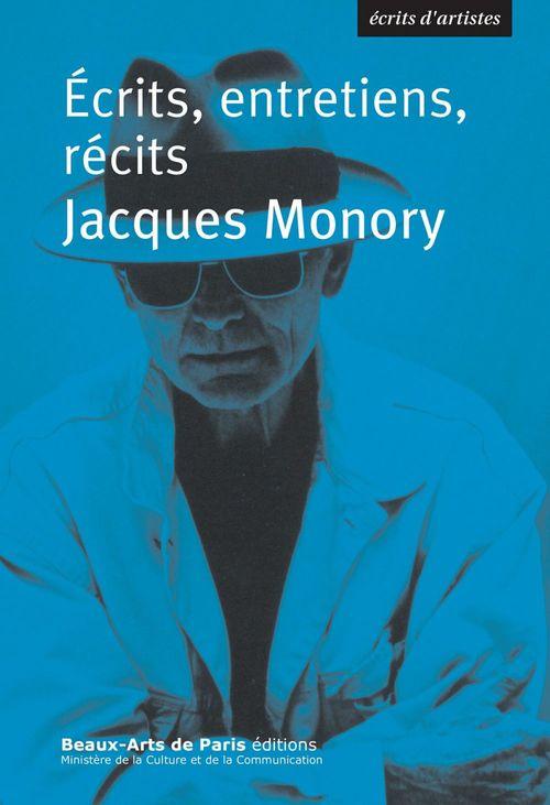 Jacques Monory, écrits, entretiens, récits