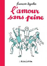 Vente Livre Numérique : L'amour sans peine  - François Ayroles