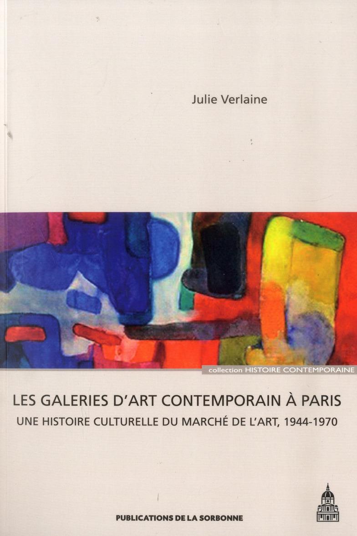 Galeries d'art contemporain à Paris ; une histoire culturelle du marché de l'art (1944-1970)