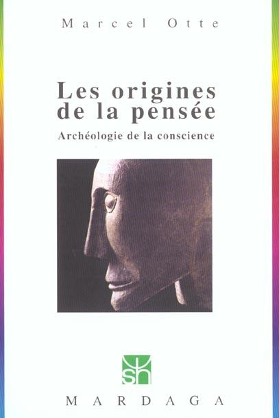 Les origines de la pensée ; archéologie de la conscience