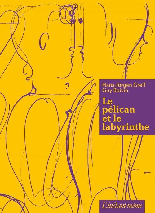 Le pelican et le labyrinthe