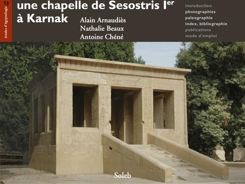 Une chapelle de Sésostris Ier à Karnak
