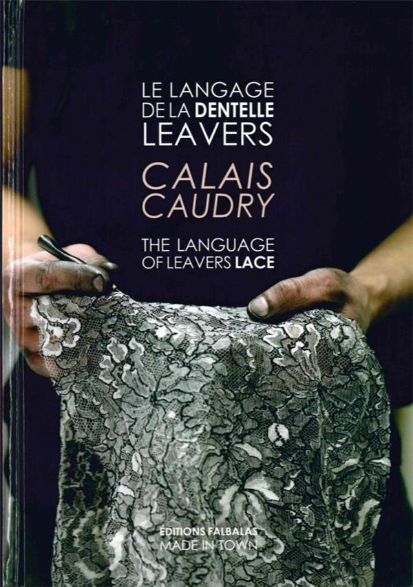 Le langage de la dentelle leavers ; Calais & Caudry