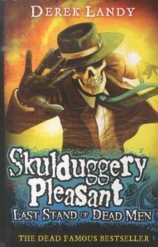 Last stand of dead men - skulduggery pleasant: book 8